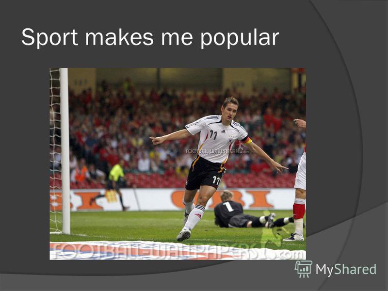 Sport makes me popular