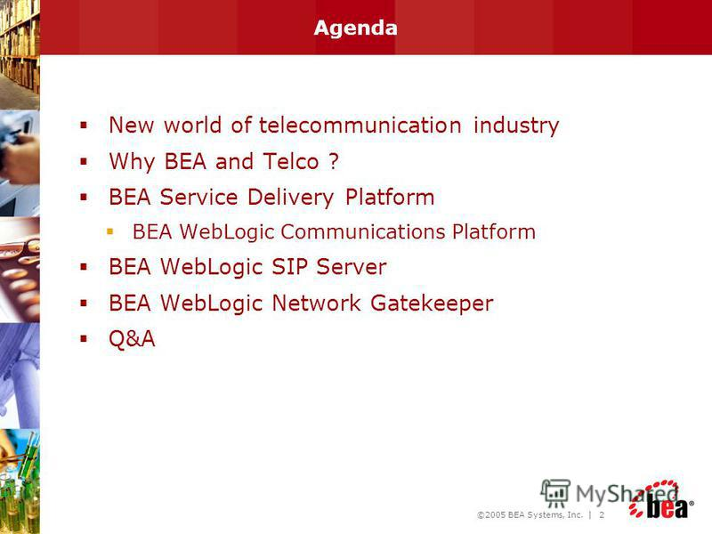 BEA WebLogic Communications Platform Converging IT and Telco worlds Waldemar Kot BEA Senior Systems Engineer, Eastern Europe