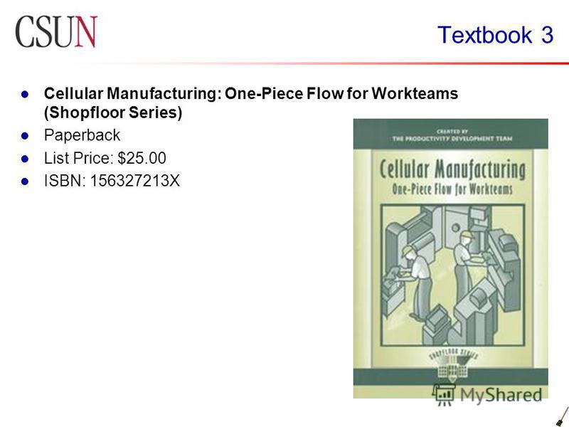 Textbook 3 Cellular Manufacturing: One-Piece Flow for Workteams (Shopfloor Series) Paperback List Price: $25.00 ISBN: 156327213X