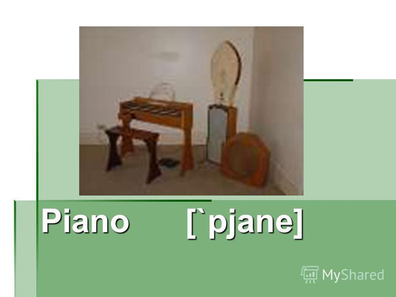 Piano [`pjane]