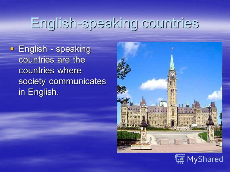 English-speaking countries English - speaking countries are the countries where society communicates in English. English - speaking countries are the countries where society communicates in English.