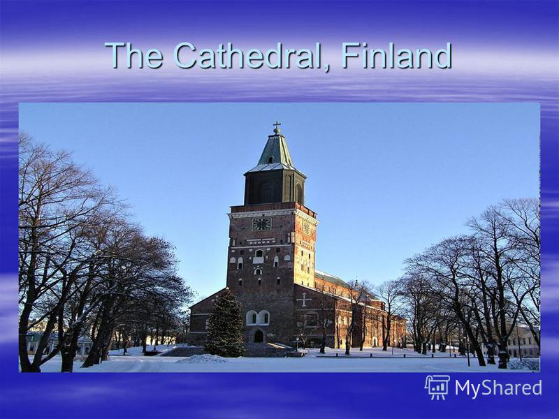 The Cathedral, Finland
