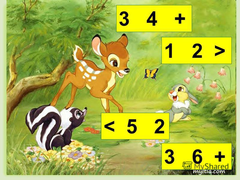 3 4 + 1 2 > < 5 2 3 6 +