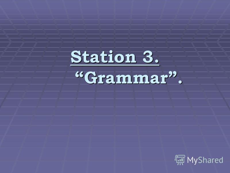 Station 3. Grammar.