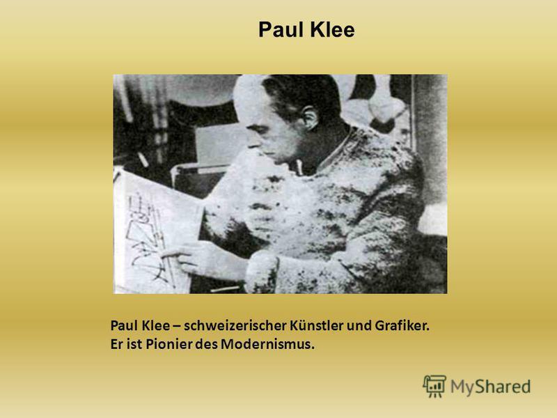 Paul Klee – schweizerischer Künstler und Grafiker. Er ist Pionier des Modernismus. Paul Klee