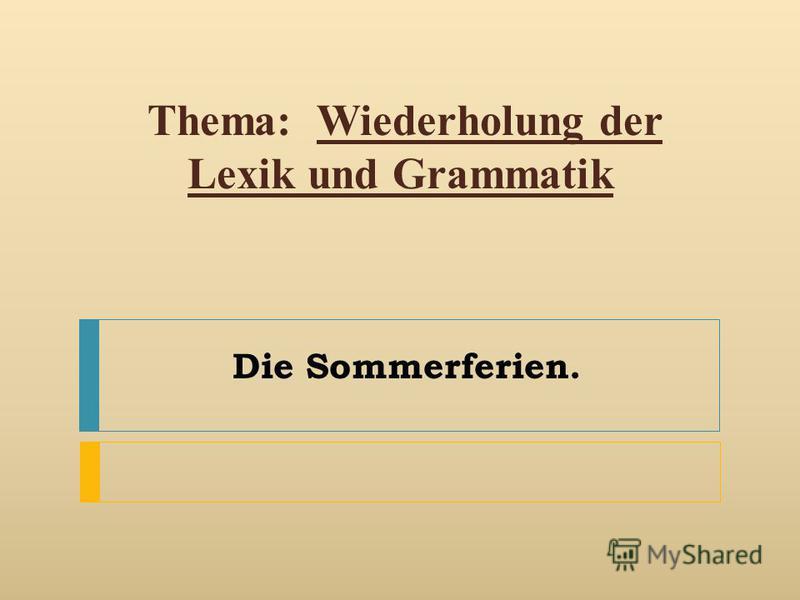 Die Sommerferien. Thema: Wiederholung der Lexik und Grammatik