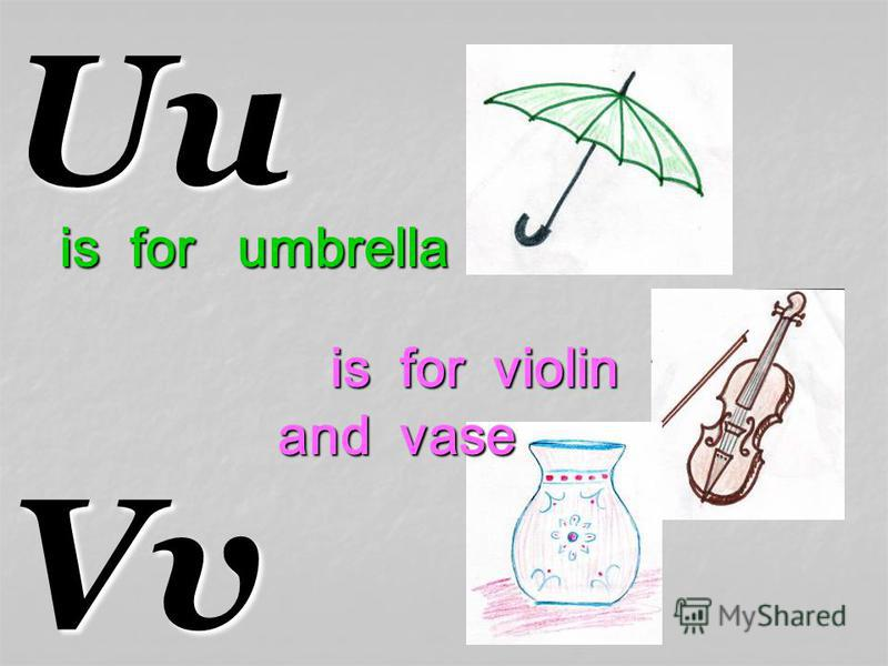 UuVv is for umbrella is for violin and vase and vase