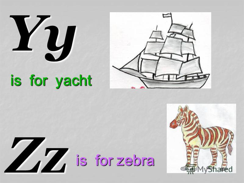 YyZz is for yacht is for zebra