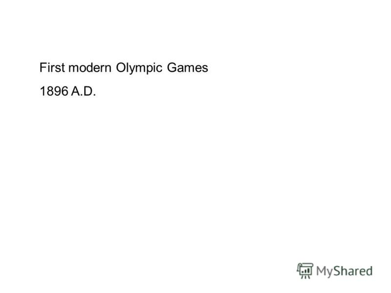 First modern Olympic Games 1896 A.D.