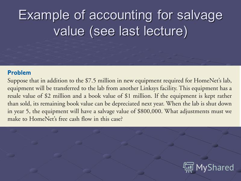 Example of accounting for salvage value (see last lecture)