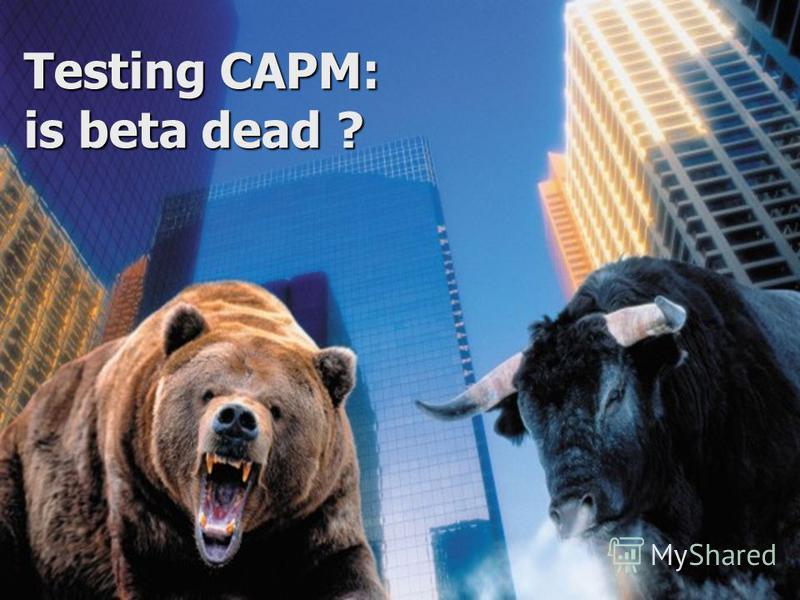 Testing CAPM: is beta dead ?