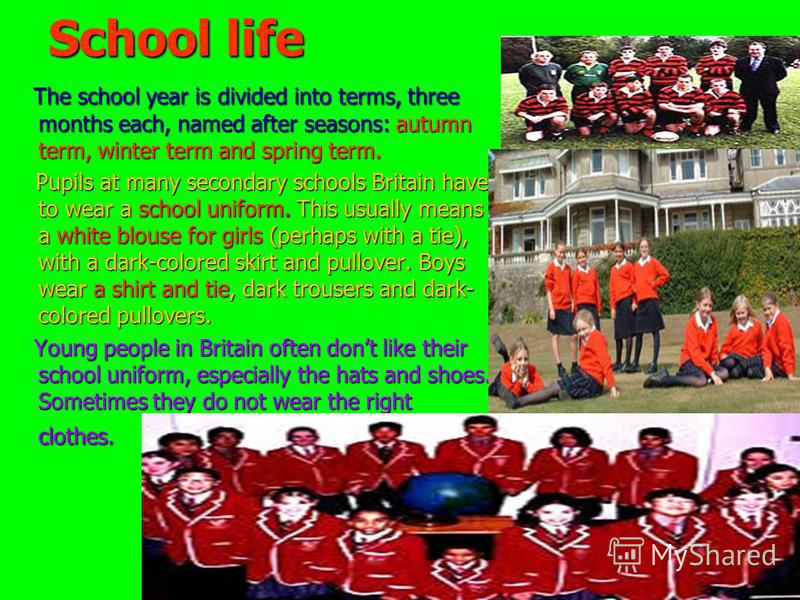 School life The school year is divided into terms, three months each, named after seasons: autumn term, winter term and spring term. The school year is divided into terms, three months each, named after seasons: autumn term, winter term and spring te