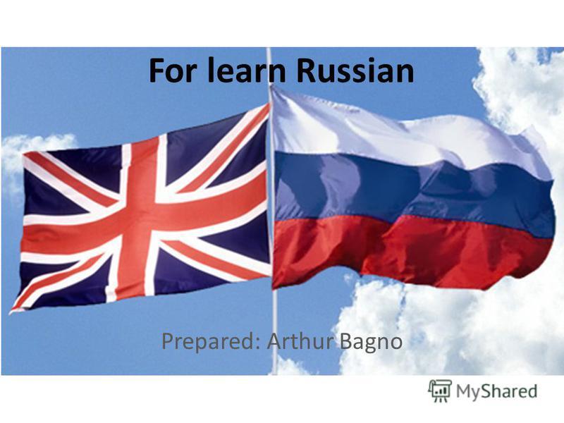 For learn Russian Prepared: Arthur Bagno