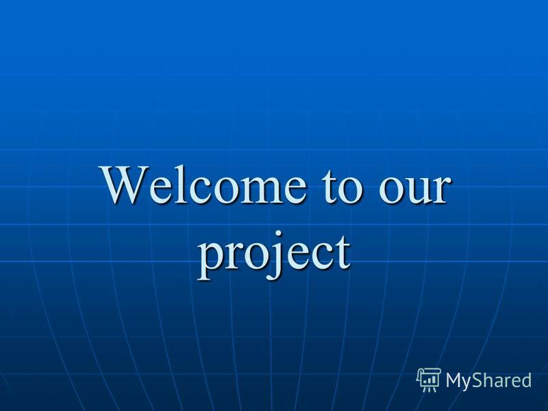 Welcome to our project