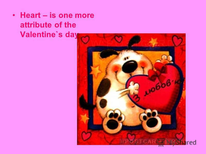 Heart – is one more attribute of the Valentine`s day