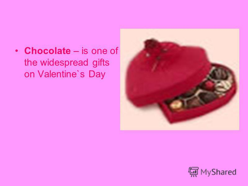 Chocolate – is one of the widespread gifts on Valentine`s Day