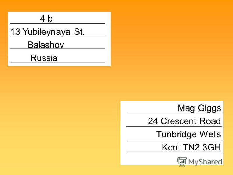 4 b 13 Yubileynaya St.------- Balashov Russia Mag Giggs 24 Crescent Road Tunbridge Wells Kent TN2 3GH