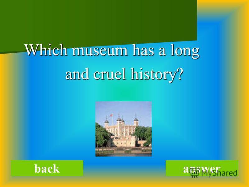 Which museum has a long Which museum has a long and cruel history? and cruel history? backanswer