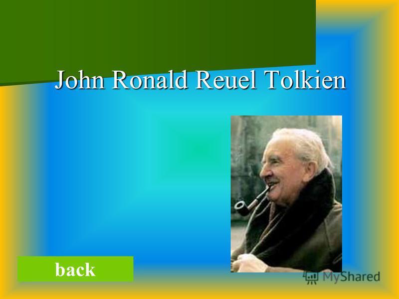 John Ronald Reuel Tolkien John Ronald Reuel Tolkien back