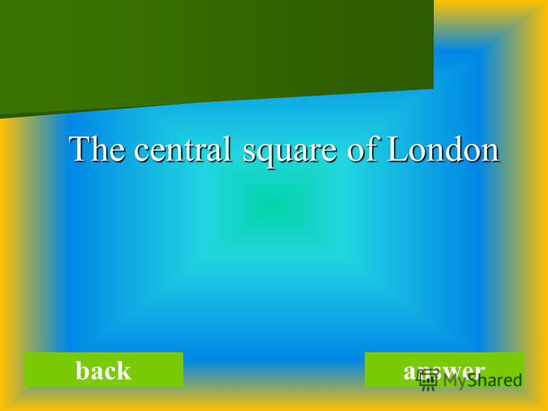 The central square of London The central square of London backanswer