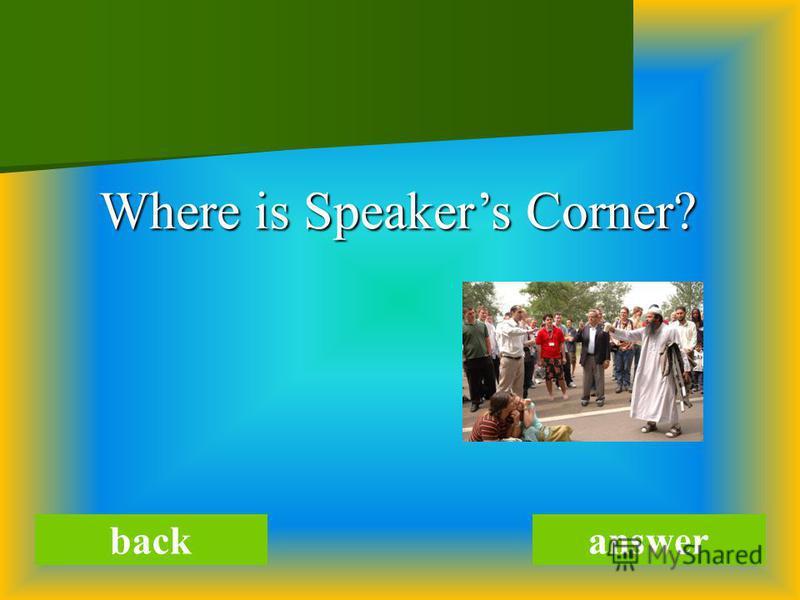 backanswer Where is Speakers Corner? Where is Speakers Corner?