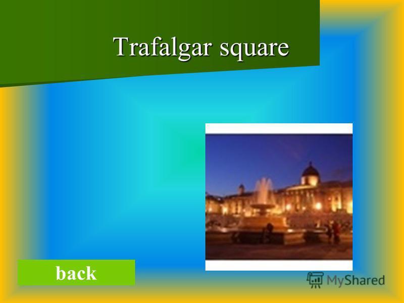 Trafalgar square Trafalgar square back