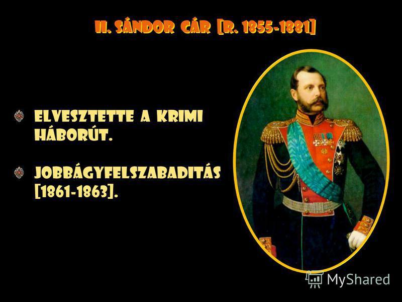 I. miklós cár [r. 1825-1855] Autokratizmus Ortodoxizmus Nacionalizmus
