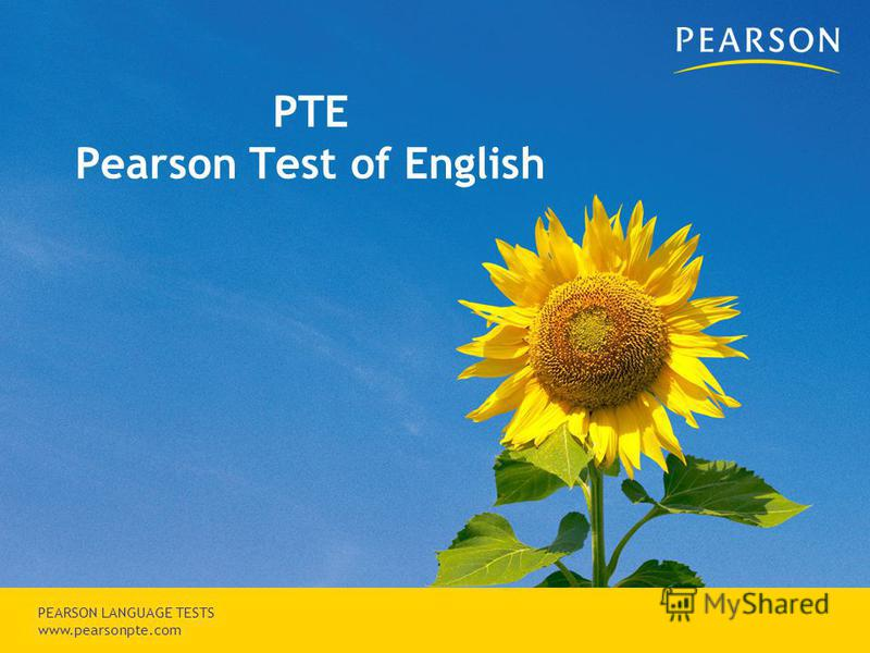 Copyright © 2007 Pearson Education, inc. or its affiliates. All rights reserved. PEARSON LANGUAGE TESTS www.pearsonpte.com PTE Pearson Test of English
