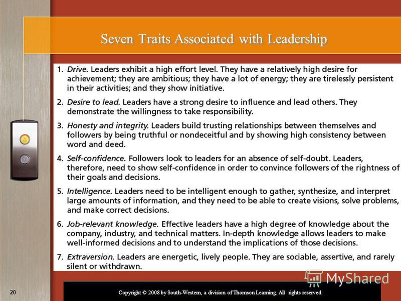 Copyright © 2008 by South-Western, a division of Thomson Learning. All rights reserved. 20 Seven Traits Associated with Leadership