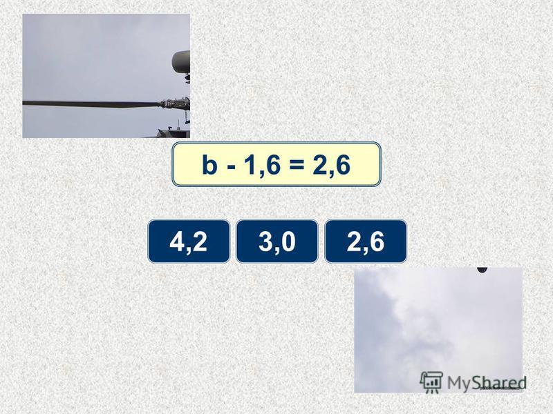 b - 1,6 = 2,6 4,24,23,02,6