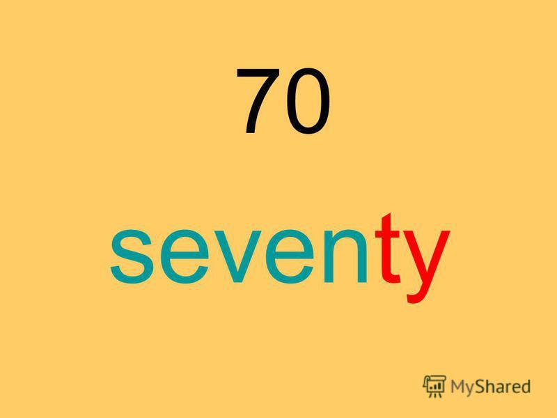 70 seventy