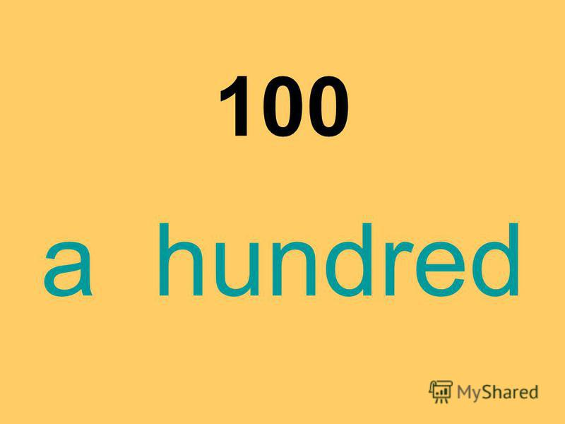 100 a hundred