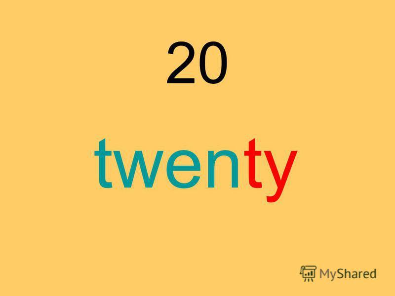20 twenty