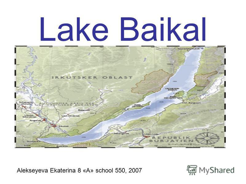Lake Baikal Alekseyeva Ekaterina 8 «A» school 550, 2007