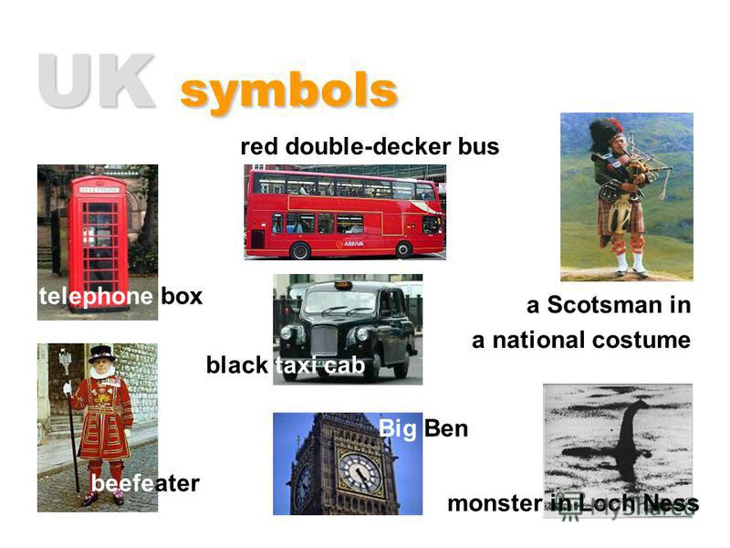 UK symbols telephone box red double-decker bus monster in Loch Ness beefeater a Scotsman in a national costume black taxi cab Big Ben