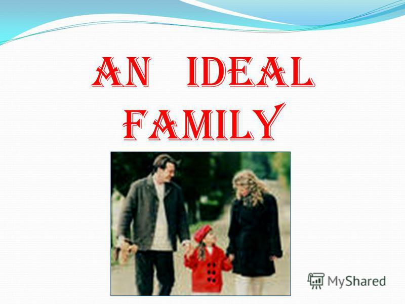 An ideal family