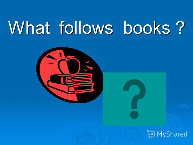 What follows books ?