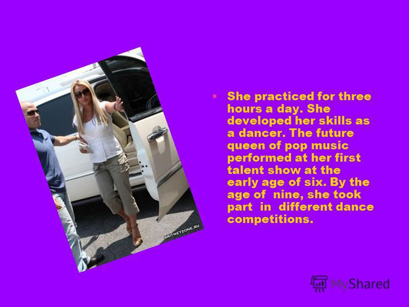 She practiced for three hours a day. She developed her skills as a dancer. The future queen of pop music performed at her first talent show at the early age of six. By the age of nine, she took part in different dance competitions.