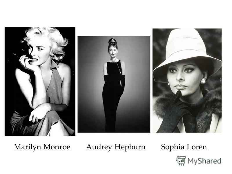 Marilyn Monroe Audrey Hepburn Sophia Loren