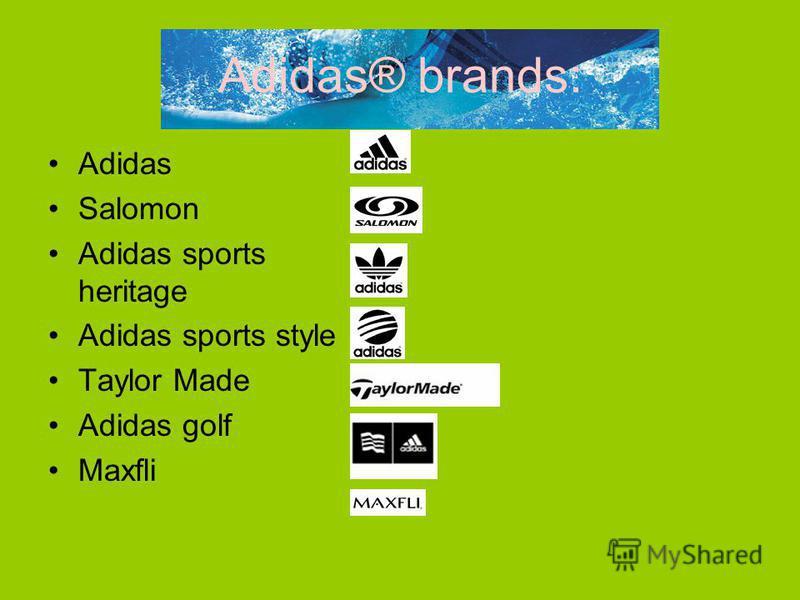 Adidas® brands: Adidas Salomon Adidas sports heritage Adidas sports style Taylor Made Adidas golf Maxfli