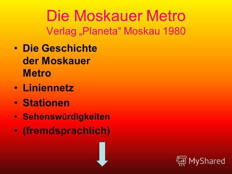 Die Moskauer Metro Verlag Planeta Moskau 1980 Die Geschichte der Moskauer Metro Liniennetz Stationen Sehensw ü rdigkeiten (fremdsprachlich)