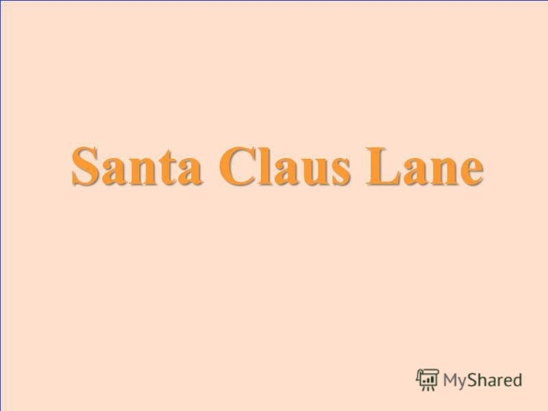 Here comes Santa Claus, Here comes Santa Claus, right down _____ _____ _____. (3 words)