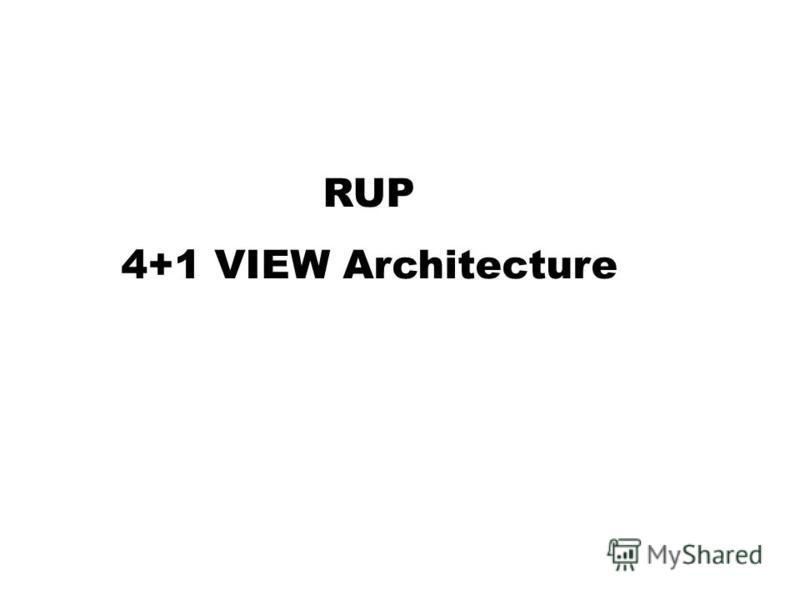 RUP 4+1 VIEW Architecture