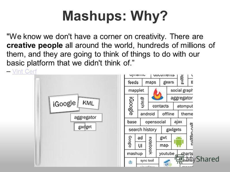 Mashups: Why?