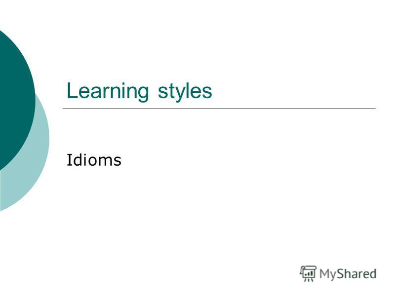 Learning styles Idioms