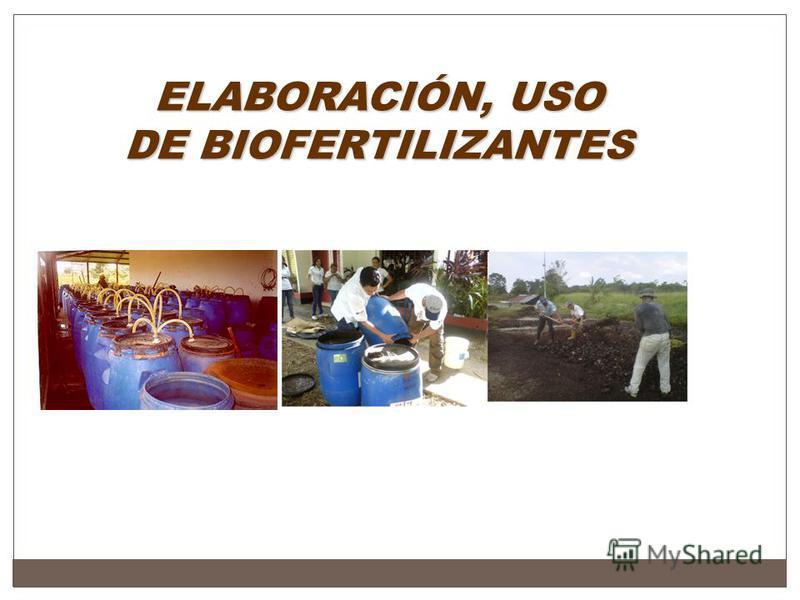 ELABORACIÓN, USO DE BIOFERTILIZANTES