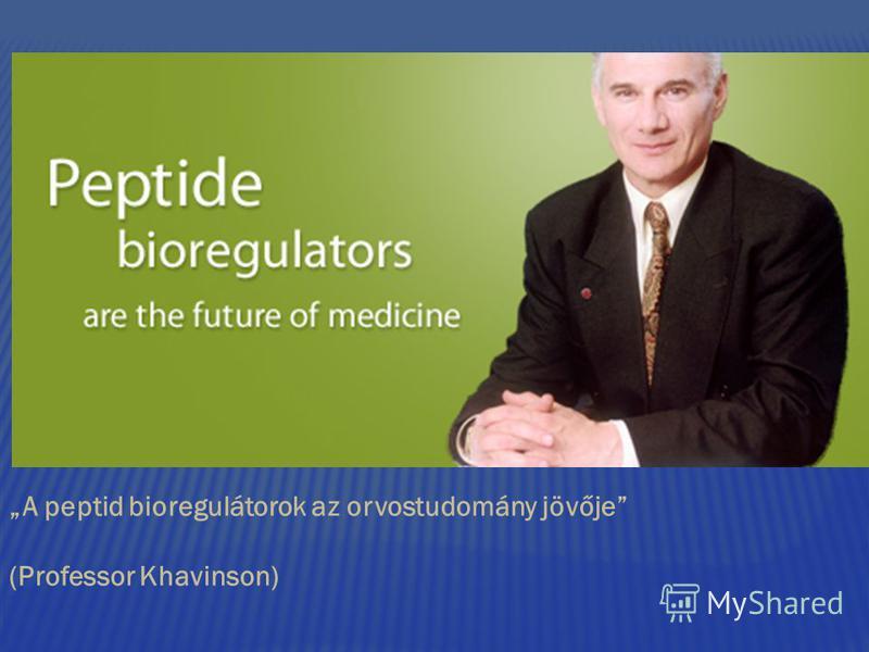 A peptid bioregulátorok az orvostudomány jövője (Professor Khavinson)