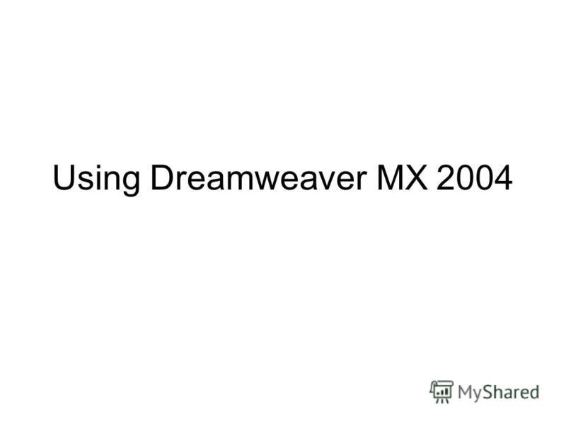 Using Dreamweaver MX 2004