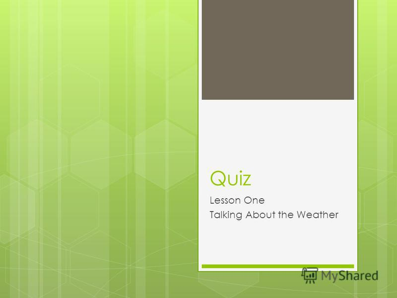 Quiz Lesson One Talking About the Weather