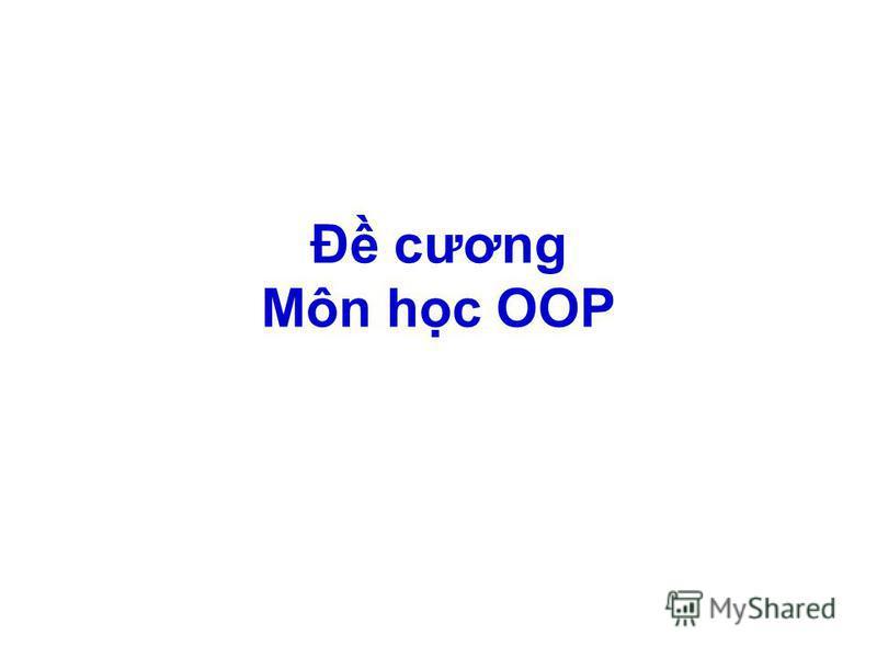 Đ cương Môn hc OOP